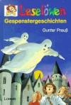 Leselöwen Gespenstergeschichten. - Gunter Preuß