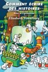 Comment écrire des histoires : Guide de l'explorateur - Elisabeth Vonarburg, Charles Montpetit