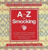 A - Z of Smocking - Country Bumpkin Publications, Sue Gardner