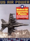 Modern Air Superiority Planes: The Illustrated History of American Air Power,the Campaigns,the Aircraft and the Men - Anthony A. Evans
