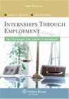 By Deborah E. Bouchoux - Internships Through Employment: The Paralegal Job Hunter's Handbook (4.2.2008) - Deborah E. Bouchoux