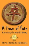 A Pawn of Fate: A True Story of a Search for Identity - Rita Keeley Brown