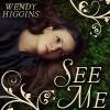 See Me - Cris Dukehart, Wendy Higgins