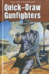 Quick-Draw Gunfighters - Jeff Savage