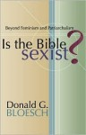 Is the Bible Sexist? - Donald G. Bloesch