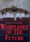 Warplanes Of The Future - David Oliver