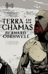 Terra em Chamas (Crônicas Saxônicas, #5) - Alves Calado, Bernard Cornwell