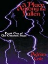 A Place Among the Fallen [Book One of The Omaran Saga] - Adrian Cole