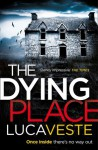 The Dying Place - Luca Veste