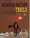 Science Fiction Trails 11: Where Science Fiction Meets the Wild West - David B. Riley, C.J. Kilmer