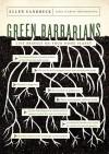 Green Barbarians: Live Bravely on Your Home Planet - Ellen Sandbeck