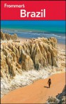 Frommer's Brazil (Frommer's Complete Guides) - Alexandra de Vries, Shawn Blore