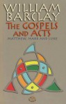 The Gospels and Acts: V. 1: Matthew, Mark and Luke - William Barclay