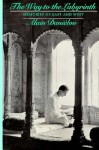 The Way to the Labyrinth: Memories of East and West - Alain Daniélou, Marie-Claire Cournand