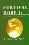 Survival Mode I: A Traitor's Vengeance - Genevieve Neff