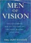 Men of Vision: Anglo-Jewry's Aid to Victims of the Nazi Regime 1933-1945 - Amy Z. Gottlieb