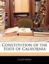 Constitution of the State of California - California