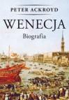Wenecja. Biografia - Peter Ackroyd, Tomasz Bieroń