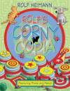 Rolf's Corny Copia - Rolf Heimann