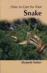 Your First Snake (Your First) - Elizabeth Walker