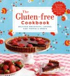 The Gluten-free Cookbook: Delicious Breakfasts, Lunches, Kids' Parties & Sweets - Australian Women's Weekly
