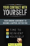 Your Contract With Yourself: Your Binding Agreement to Become a Happier, Better You (Organize Your Life & Home) - Michelle Henson