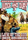 Law of the Gun (A Judge and Dury Western) - Ben Bridges