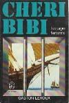 Chéri-Bibi - Les cages flottantes - Gaston Leroux