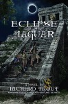 Eclipse of the Jaguar - Richard Trout
