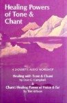 Healing Powers of Tone & Chant - Don G. Campbell