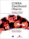 CORBA Distributed Objects: Using ORBIX - Sean Baker
