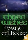Three Wishes - Paula Millhouse