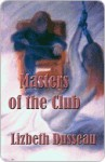 Masters of the Club - Lizbeth Dusseau