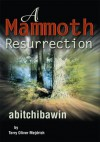 A Mammoth Resurrection: abitchibawin - Terry Mejdrich
