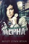 Forbidden Alpha: A Love Sex Magick Novel - Missy Lynn Ryan