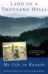 Land of a Thousand Hills: My Life in Rwanda - Rosamond Halsey Carr, Ann Howard Halsey