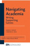 Navigating Academia: Writing Supporting Genres - John M. Swales, Christine Feak