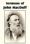Sermons of John Macduff - John Macduff