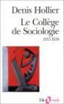 Le Collège de Sociologie, 1937-39 - Georges Bataille, Denis Hollier