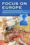 Focus on Europe: A Photo-Reonnaissance Mosquito Pilot at War 1943-45 - Ron Foster