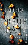 Treuetat: Kriminalroman (Ein Verena-Irlenbusch-Krimi 2) - Elke Pistor