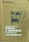 Wiedza a zbawienie. Studium myśli Lwa Szestowa - Cezary Wodziński