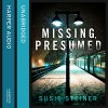 Missing, Presumed - Susie Steiner, Juanita McMahon, HarperCollins Publishers Limited