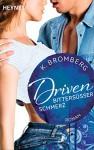 Driven. Bittersüßer Schmerz: Band 6 - Roman (Driven-Serie, Band 6) - K. Bromberg, Anu Katariina Lindemann