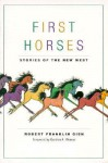 First Horses: Stories Of The West - Robert F. Gish