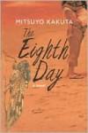 The Eighth Day - Mitsuyo Kakuta, Margaret Mitsutani