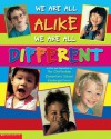 We Are All Alike�We Are All Different - Scholastic Inc., Cheltenham Elementary School, Scholastic Inc.