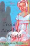 From Another World - Ana María Machado, Lúcia Brandão, Luisa Baeta