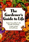 The Gardener's Guide to Life: Timeless Lessons Based on the Principles of Gardening - Criswell Freeman
