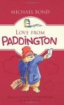 Love from Paddington - Michael Bond, Peggy Fortnum, R. W. Alley